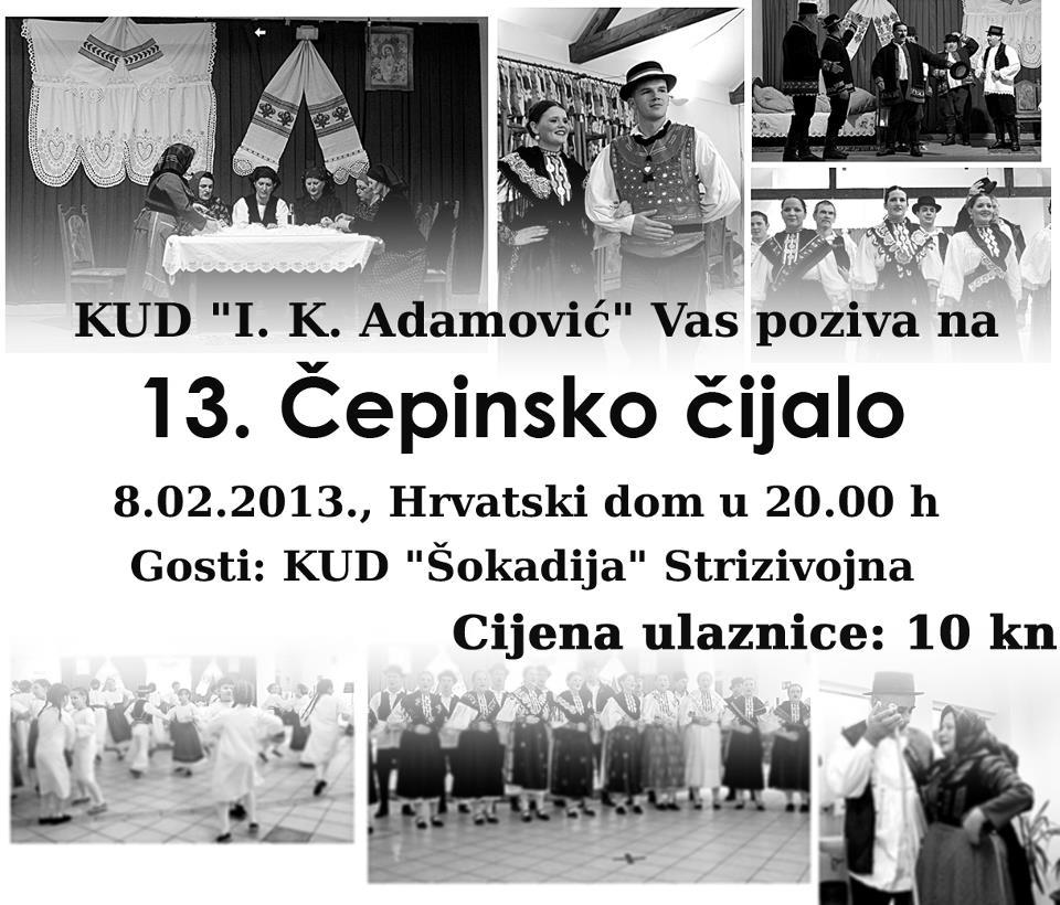 <p><span class='userContent'>U Čepinu u petak 8. veljače 2013. održati će se XIII. Čepinsko čijalo. Gosti čijala ove godine su KUD 'Šokadija' iz Strizivojne.